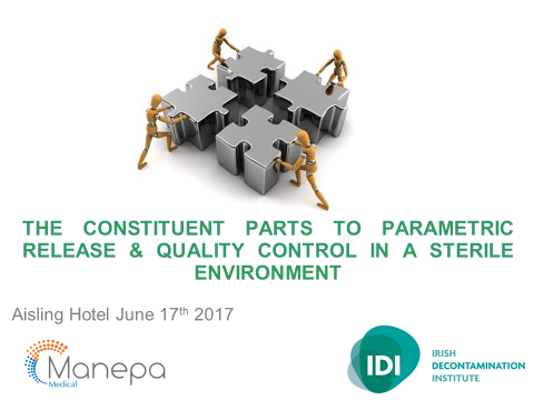 "IDI Study Day on ""The Constituent Parts to Parametric Release & Quality Control in a Sterile Environment"" 17 June 2017"